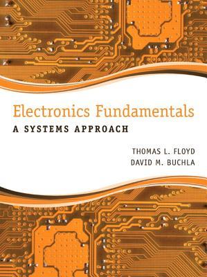 Electronics Fundamentals By Floyd, Thomas L./ Buchla, David