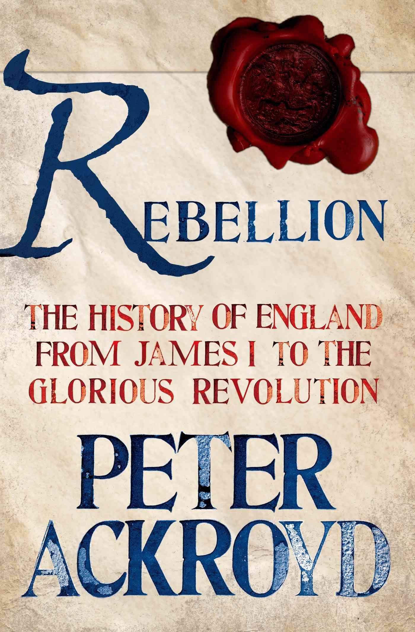 Rebellion By Ackroyd, Peter