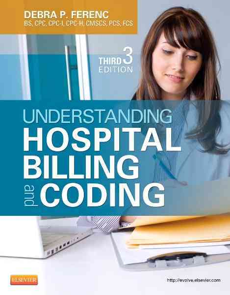 Understanding Hospital Billing and Coding By Ferenc, Debra P.
